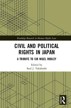 Civil and Political Rights in Japan: A Tribute to Sir Nigel Rodley book cover