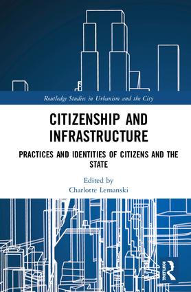 Citizenship and Infrastructure: Practices and Identities of Citizens and the State, 1st Edition (Hardback) book cover