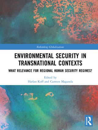 Environmental Security in Transnational Contexts: What Relevance for Regional Human Security Regimes?, 1st Edition (Paperback) book cover