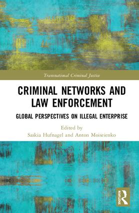 Criminal Networks and Law Enforcement: Global Perspectives On Illegal Enterprise book cover