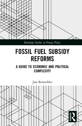 Fossil Fuel Subsidy Reforms: A Guide to Economic and Political Complexity, 1st Edition (Paperback) book cover