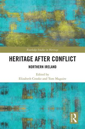 Heritage after Conflict: Northern Ireland book cover