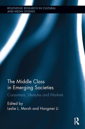 The Middle Class in Emerging Societies: Consumers, Lifestyles and Markets, 1st Edition (Paperback) book cover