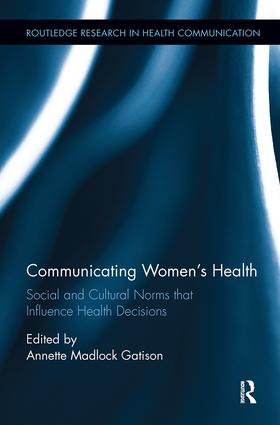 Communicating Women's Health: Social and Cultural Norms that Influence Health Decisions book cover