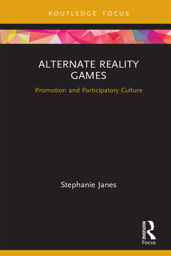 Alternate Reality Games: Promotion and Participatory Culture book cover