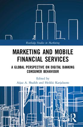 Marketing and Mobile Financial Services: A Global Perspective on Digital Banking Consumer Behaviour book cover