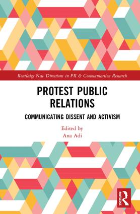 Protest Public Relations: Communicating dissent and activism book cover