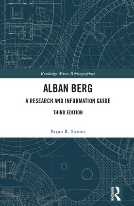 Alban Berg: A Research and Information Guide, 3rd Edition (Hardback) book cover
