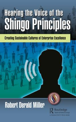 Hearing the Voice of the Shingo Principles: Creating Sustainable Cultures of Enterprise Excellence (Hardback) book cover
