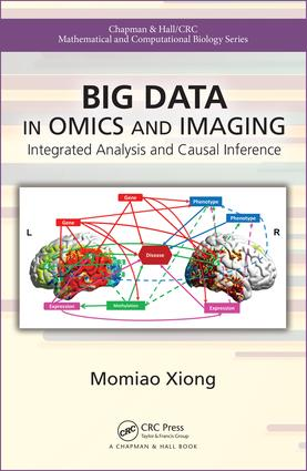 Big Data in Omics and Imaging: Integrated Analysis and Causal Inference, 1st Edition (Hardback) book cover