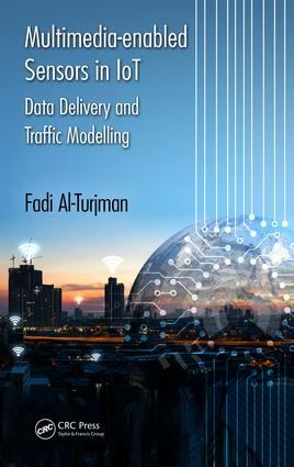 Multimedia-enabled Sensors in IoT: Data Delivery and Traffic Modelling, 1st Edition (Hardback) book cover