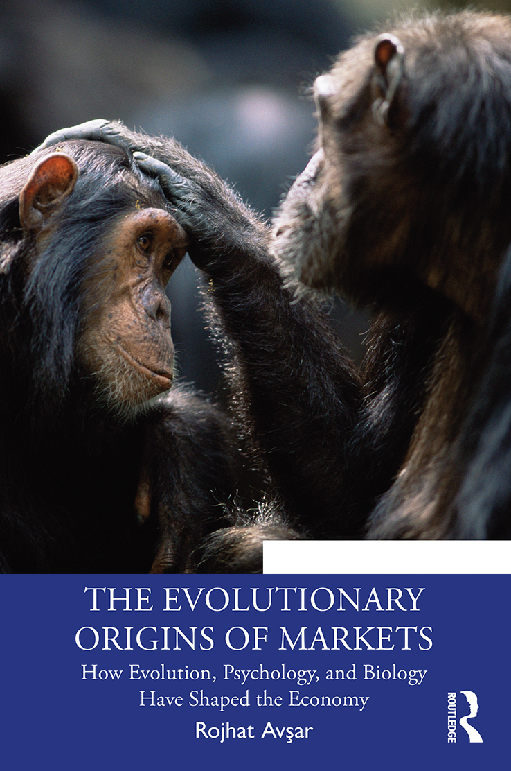 The Evolutionary Origins of Markets: How Evolution, Psychology and Biology Have Shaped the Economy book cover