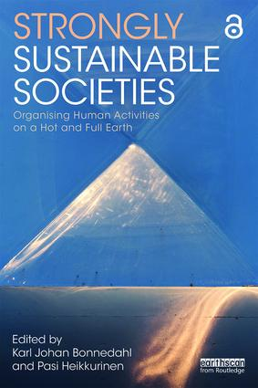 Strongly Sustainable Societies: Organising Human Activities on a Hot and Full Earth, 1st Edition (Paperback) book cover