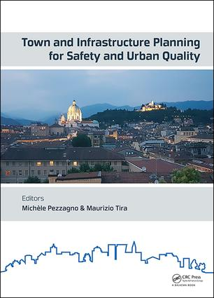 Town and Infrastructure Planning for Safety and Urban Quality: Proceedings of the XXIII International Conference on Living and Walking in Cities (LWC 2017), June 15-16, 2017, Brescia, Italy book cover