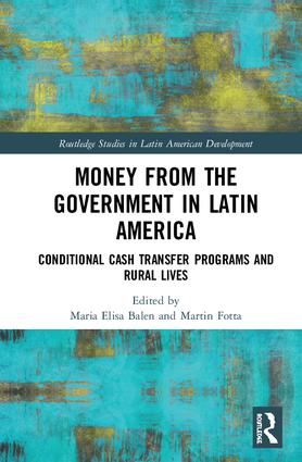 Money from the Government in Latin America: Conditional Cash Transfer Programs and Rural Lives, 1st Edition (Hardback) book cover
