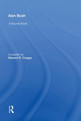 Alan Bush: A Source Book, 1st Edition (Hardback) book cover