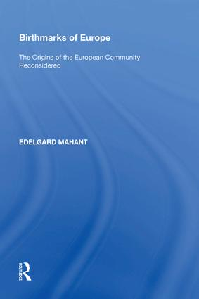 Birthmarks of Europe: The Origins of the European Community Reconsidered, 1st Edition (Hardback) book cover
