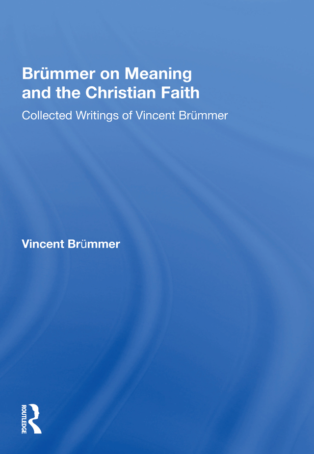 Brümmer on Meaning and the Christian Faith: Collected Writings of Vincent Brümmer, 1st Edition (Hardback) book cover