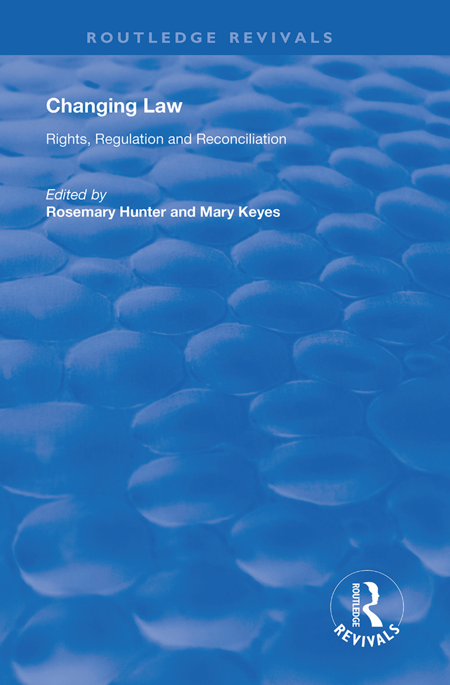 Changing Law: Rights, Regulation and Reconciliation, 1st Edition (Hardback) book cover