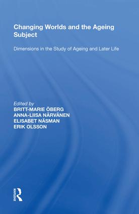 Changing Worlds and the Ageing Subject: Dimensions in the Study of Ageing and Later Life, 1st Edition (Hardback) book cover