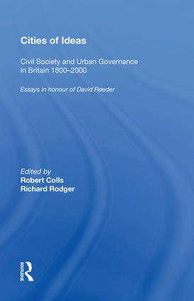 Cities of Ideas: Civil Society and Urban Governance in Britain 1800�2000: Essays in Honour of David Reeder, 1st Edition (Hardback) book cover