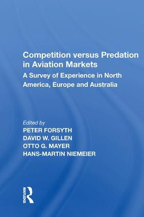 Competition versus Predation in Aviation Markets: A Survey of Experience in North America, Europe and Australia, 1st Edition (Hardback) book cover