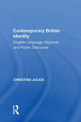 Contemporary British Identity: English Language, Migrants and Public Discourse, 1st Edition (Hardback) book cover