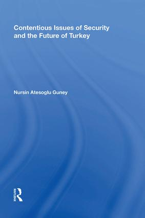 Contentious Issues of Security and the Future of Turkey: 1st Edition (Hardback) book cover
