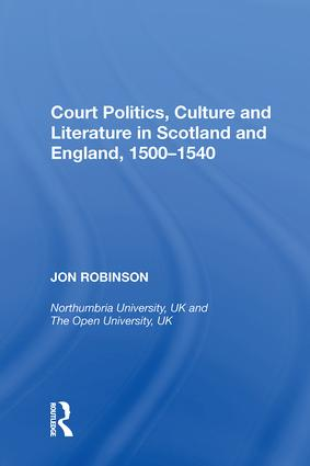 Court Politics, Culture and Literature in Scotland and England, 1500—1540