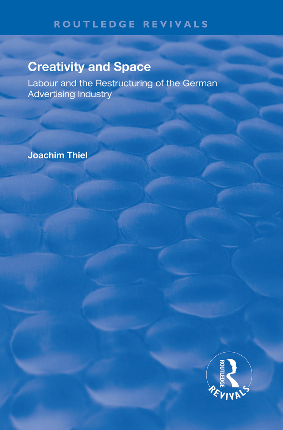 Creativity and Space: Labour and the Restructuring of the German Advertising Industry, 1st Edition (Hardback) book cover