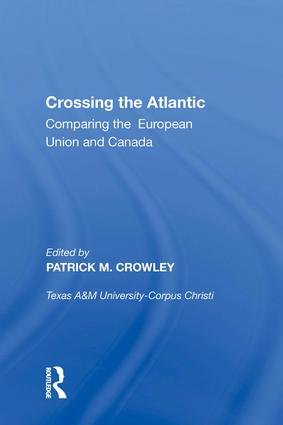 Crossing the Atlantic: Comparing the European Union and Canada, 1st Edition (Hardback) book cover