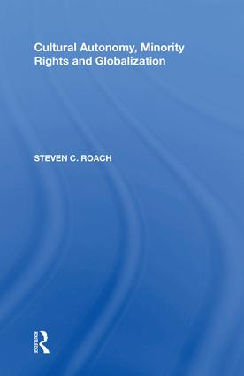Cultural Autonomy, Minority Rights and Globalization: 1st Edition (Hardback) book cover