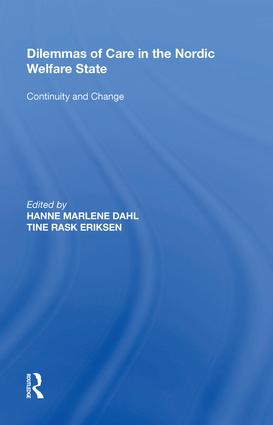 Dilemmas of Care in the Nordic Welfare State: Continuity and Change, 1st Edition (Hardback) book cover