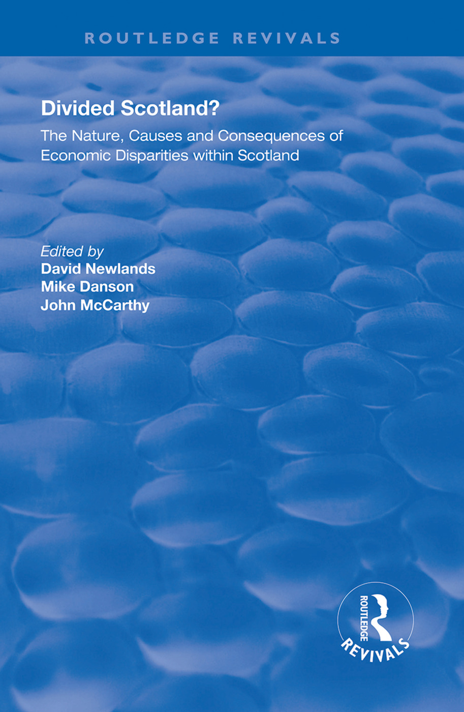 Divided Scotland?: The Nature, Causes and Consequences of Economic Disparities within Scotland, 1st Edition (Hardback) book cover