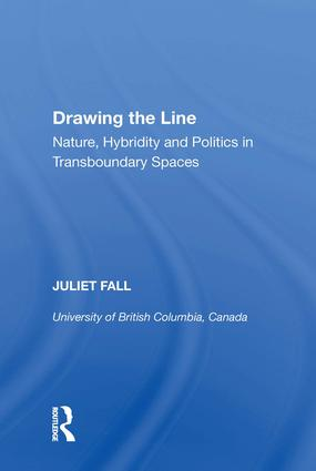 Drawing the Line: Nature, Hybridity and Politics in Transboundary Spaces, 1st Edition (Hardback) book cover