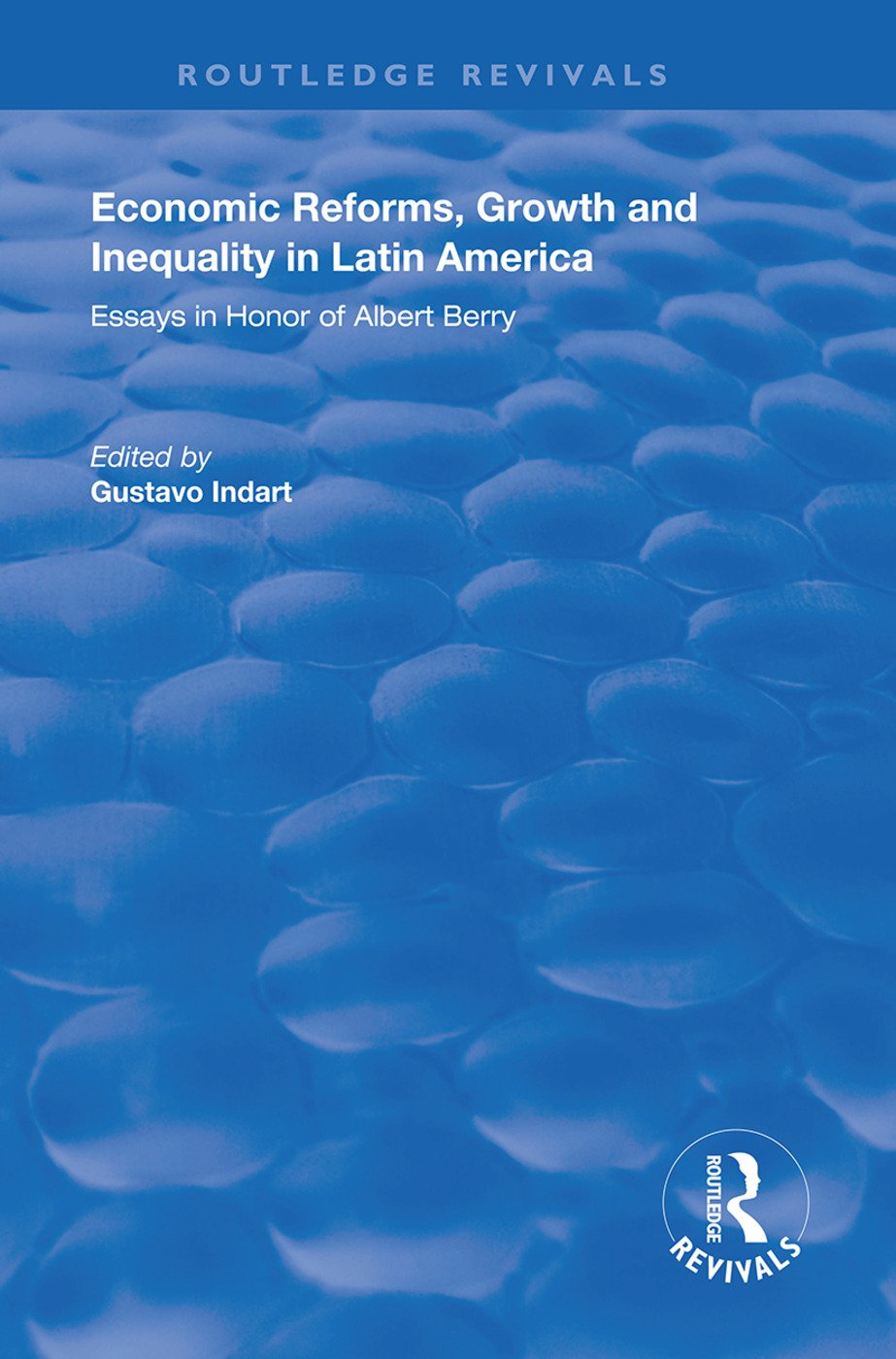 Economic Reforms, Growth and Inequality in Latin America: Essays in Honor of Albert Berry, 1st Edition (Hardback) book cover