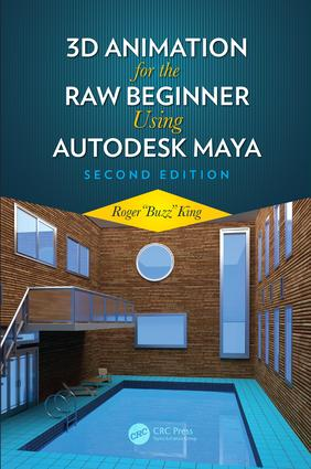3D Animation for the Raw Beginner Using Autodesk Maya 2e: 2nd Edition (Paperback) book cover