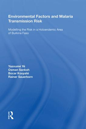 Environmental Factors and Malaria Transmission Risk: Modelling the Risk in a Holoendemic Area of Burkina Faso, 1st Edition (Hardback) book cover