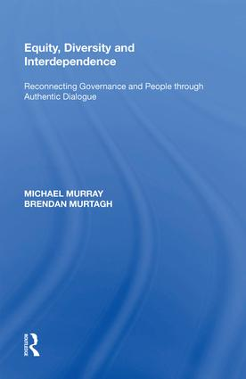 Equity, Diversity and Interdependence: Reconnecting Governance and People through Authentic Dialogue, 1st Edition (Hardback) book cover
