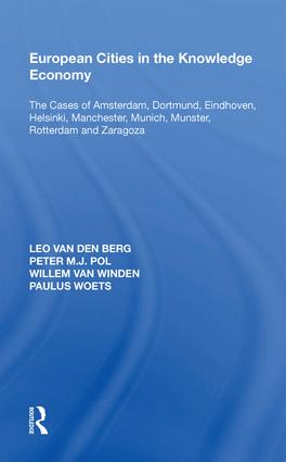 European Cities in the Knowledge Economy: The Cases of Amsterdam, Dortmund, Eindhoven, Helsinki, Manchester, Munich, M�nster, Rotterdam and Zaragoza, 1st Edition (Hardback) book cover