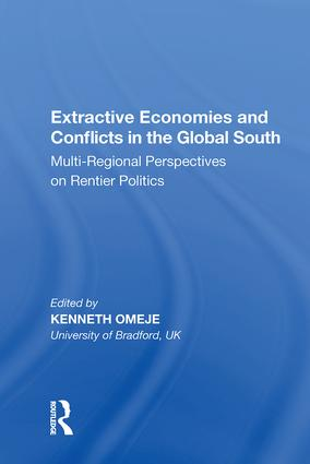 Extractive Economies and Conflicts in the Global South: Multi-Regional Perspectives on Rentier Politics, 1st Edition (Hardback) book cover
