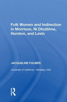 Folk Women and Indirection in Morrison, N� Dhuibhne, Hurston, and Lavin: 1st Edition (Hardback) book cover