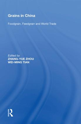 Grains in China: Foodgrain, Feedgrain and World Trade, 1st Edition (Hardback) book cover