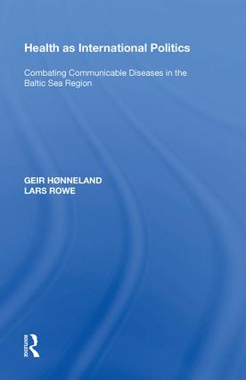 Health as International Politics: Combating Communicable Diseases in the Baltic Sea Region, 1st Edition (Hardback) book cover