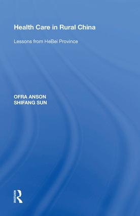 Health Care in Rural China: Lessons from HeBei Province, 1st Edition (Hardback) book cover