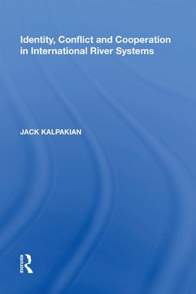 Identity, Conflict and Cooperation in International River Systems: 1st Edition (Hardback) book cover