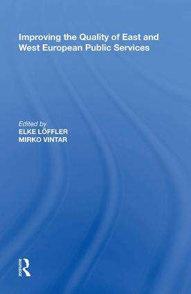 Improving the Quality of East and West European Public Services: 1st Edition (Hardback) book cover