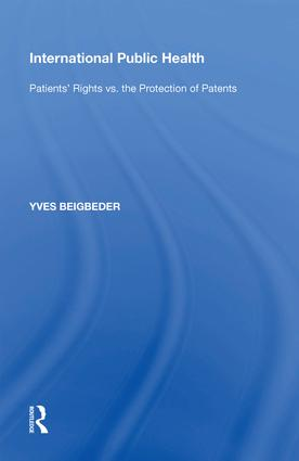 International Public Health: Patients' Rights vs. the Protection of Patents, 1st Edition (Hardback) book cover