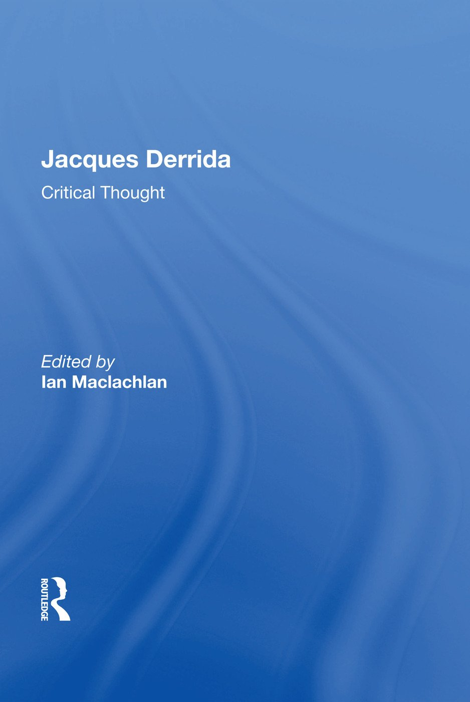 Jacques Derrida: Critical Thought, 1st Edition (Hardback) book cover