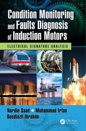 Condition Monitoring and Faults Diagnosis of Induction Motors: Electrical Signature Analysis, 1st Edition (Hardback) book cover